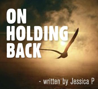Blog-OnHoldingBack